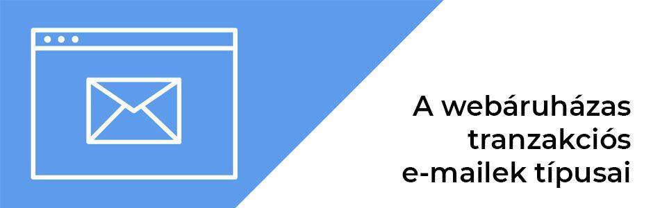 A webáruházas tranzakciós e-mailek típusai