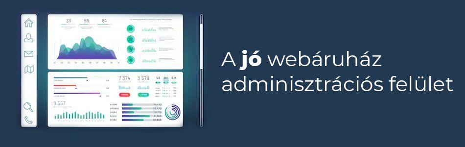 Milyen a jó webáruház adminisztrációs felület?